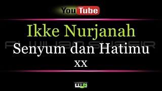 Karaoke Ikke Nurjanah - Senyum dan Hatimu xx