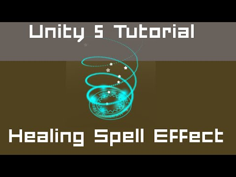 Unity 5 Tutorial: Particle Systems #02 C# - Healing Spell Effect