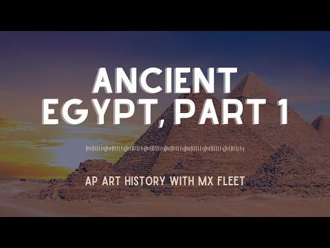 AP Art History - Ancient Egypt (Part 1 of 2)