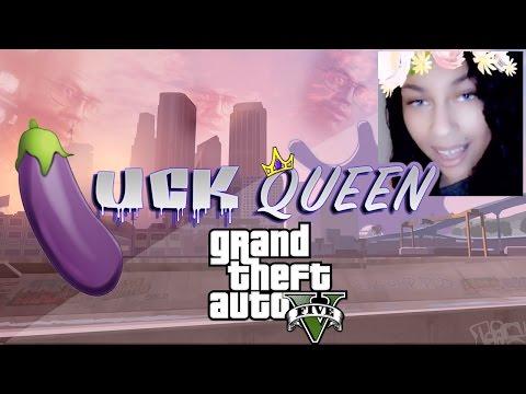 GRAND THEFT AUTO: UCK QUEEN!!! [18+]
