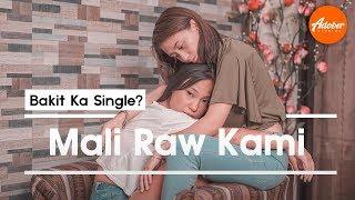 Bakit Ka Single? S3 - Mali Raw Kami Video