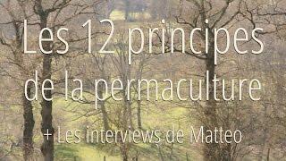Les 12 principes de la permaculture et Interviews