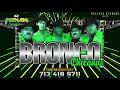 Bronco (Mix de Chicanas), Dj Konan Houston 713-418-9711.