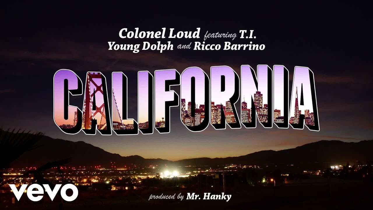 Colonel Loud - California (Audio) ft. T.I., Young Dolph, Ricco ...