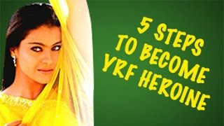 5 Steps To Become The Perfect YRF Heroine | HIT LIST | Episode 8