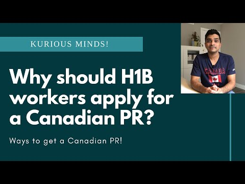 Why Indian H1B Visa Holders Should Get Canadian PR? Various Other Ways To Get PR.