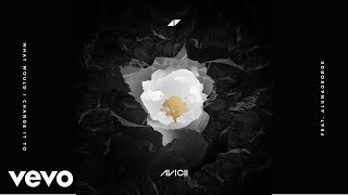 "avicii   what would i change it to ""audio"" ft alunageorge"