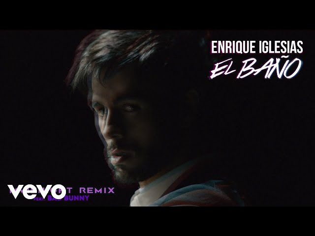 Enrique Iglesias - EL BAÑO (MVIENIGHT Remix (Audio)) ft. Bad Bunny