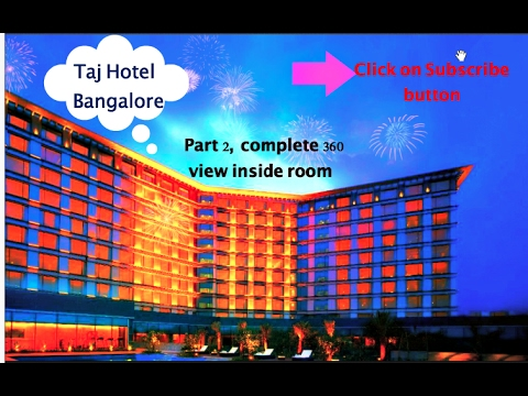 Taj Hotel Bangalore , 360 view of Room ,Swimming pool, Part 2.exclusive 2017