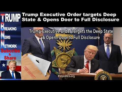 Trump Executive Order targets Deep State & Opens Door to Full Di