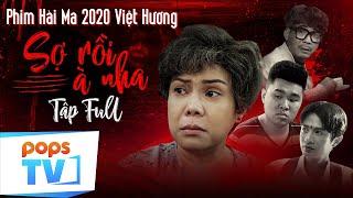 Phim Hài Việt Hương 2020|SỢ RỒI À NHA! Full | Huỳnh Phương FAPTV, Quốc Khánh,  Hoài Tâm, Cris Phan