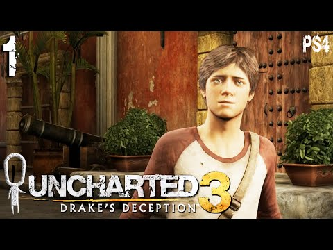 Let's Play ► Uncharted 3: Drake's Deception - Part 1 - Small Beginnings [Blind][Drake Collection]