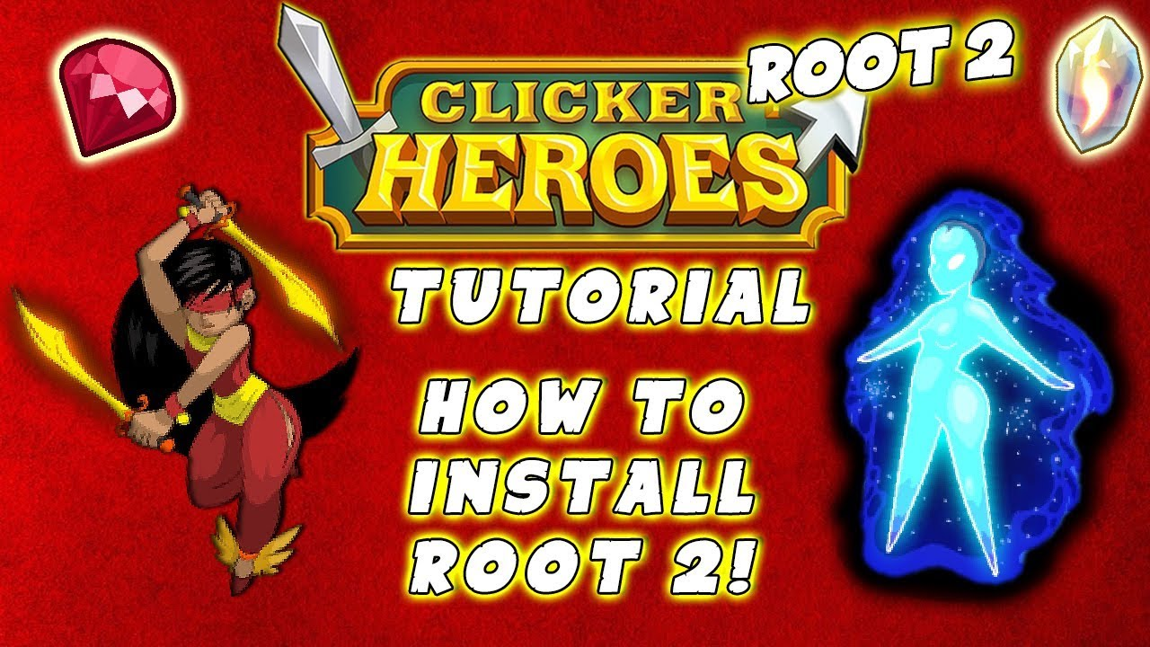 How To Install Clicker Heroes Root 2 (OFFICIAL Tutorial Walkthrough Guide)