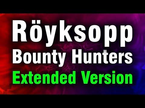 Röyksopp - Bounty Hunters (Extended Remix)