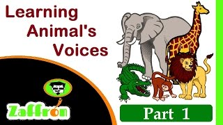 Easy Learn Animals for kids : Names & Voices 1 of 3 | تعلم أصوات الحيوانات | 動物の声を学びます | zaffron