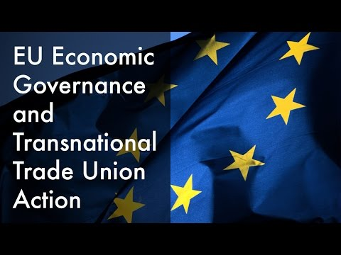 EU Economic Governance and Transnational Trade Union Action   Dr Roland Erne (2015)