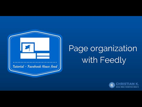 How to create a Facebook news feed organizer using Feedly