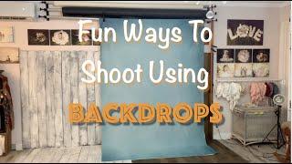 Fun Ways to Shoot Using Backdrops!