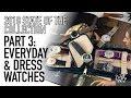 My Watch Collection 2018 Part 3 - Dress & Everyday - Audemars Piguet, Rolex, Bulova, Hamilton & More