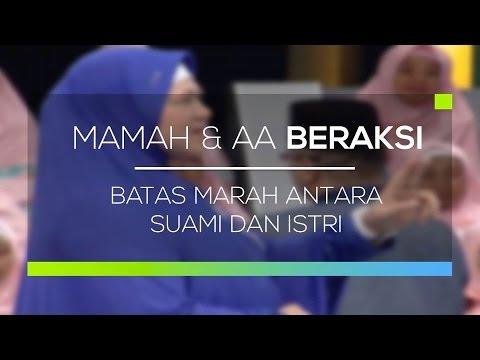 Mamah dan Aa Beraksi - Batas Marah Antara Suami dan Istri
