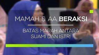 Download Video Mamah dan Aa Beraksi - Batas Marah Antara Suami dan Istri MP3 3GP MP4