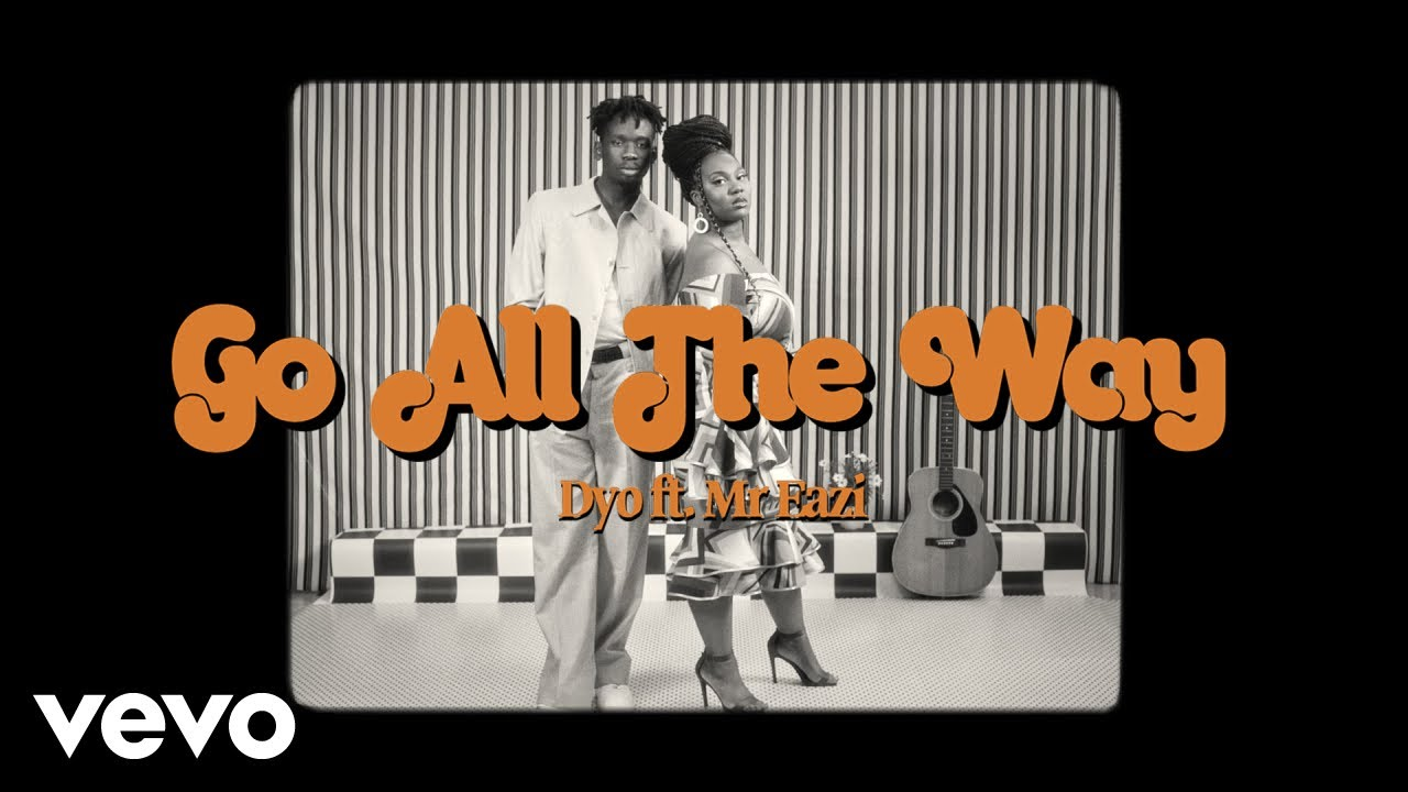 Download Dyo - Go All The Way (Official Video) ft. Mr Eazi