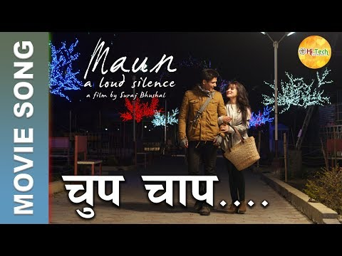 Chup Chap...Song || MAUN Nepali Movie || Sanup Paudel