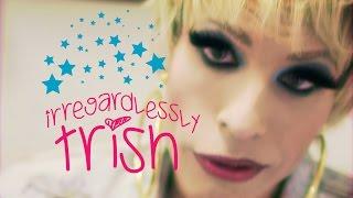 Irregardlessly Trish - Episode 07 - We Love Katya