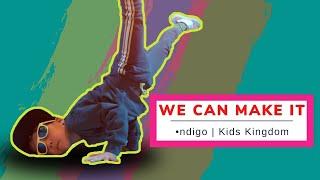∙ndigo  | Kids Kingdom | We can Make it