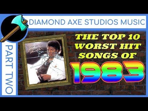 Top 10 Worst Hit Songs Of 1983 - Part 2 By Diamond Axe Studios