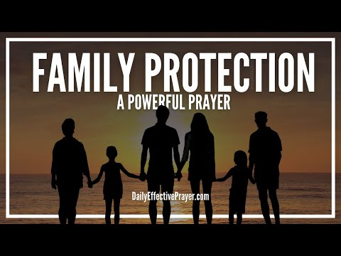 Prayer For Family Protection - Prayers To Protect Your Family