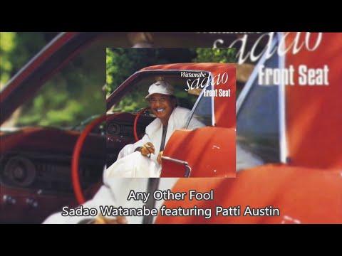 Any Other Fool - Sadao Watanabe featuring Patti Austin