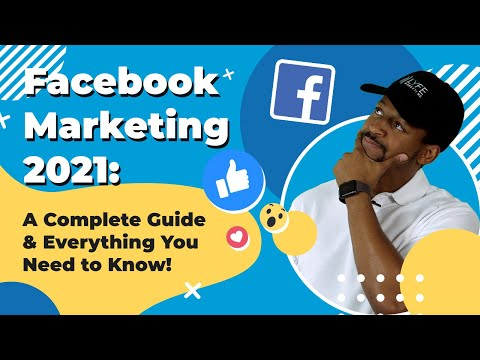 Facebook Marketing: A Complete Video Guide for 2021