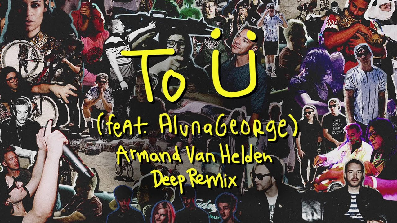 Download Skrillex & Diplo - To Ü Feat. AlunaGeorge (Armand Van Helden Deep Remix)