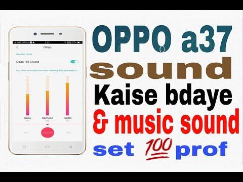 OPPO a37 sound Kaise bdaye & music sound set 💯 prof