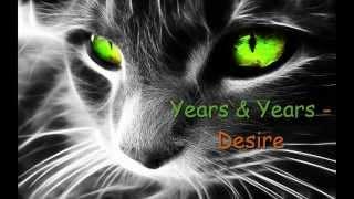 Years & Years - Desire (lyrics video)