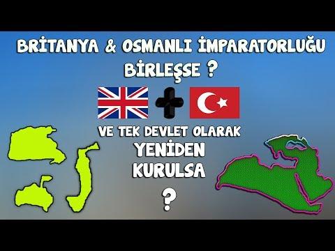 Osmanlı & Britanya İmparatorluğu Birleşerek Yeniden Kurulsaydı?