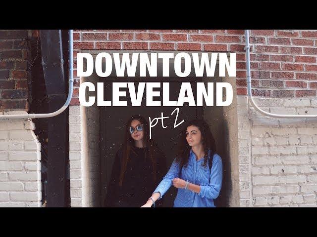 DOWNTOWN CLEVELAND part 2