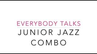 Everybody talks Junior Jazz Combo