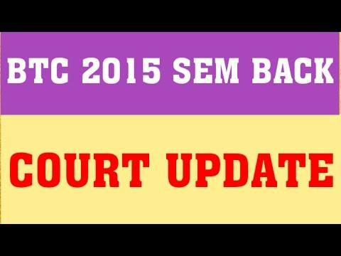 BTC 2015 3rd SEM BACK : COURT UPDATE