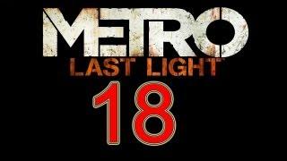 Metro Last Light Gameplay Walkthrough part 18 let