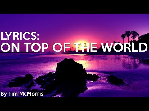 Tim McMorris - on Top of the World (Lyrics)