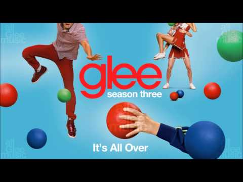 It's All Over | Glee [HD FULL STUDIO]