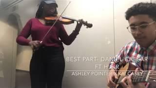Download Lagu Best Part- Daniel Caesar x H.E.R Mp3