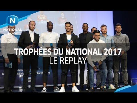 Les Trophées du National 2016-2017, le replay