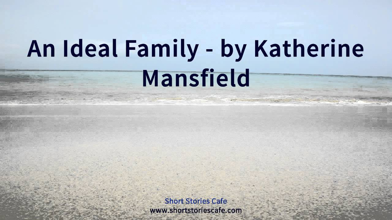 an ideal family by katherine mansfield an ideal family by katherine mansfield