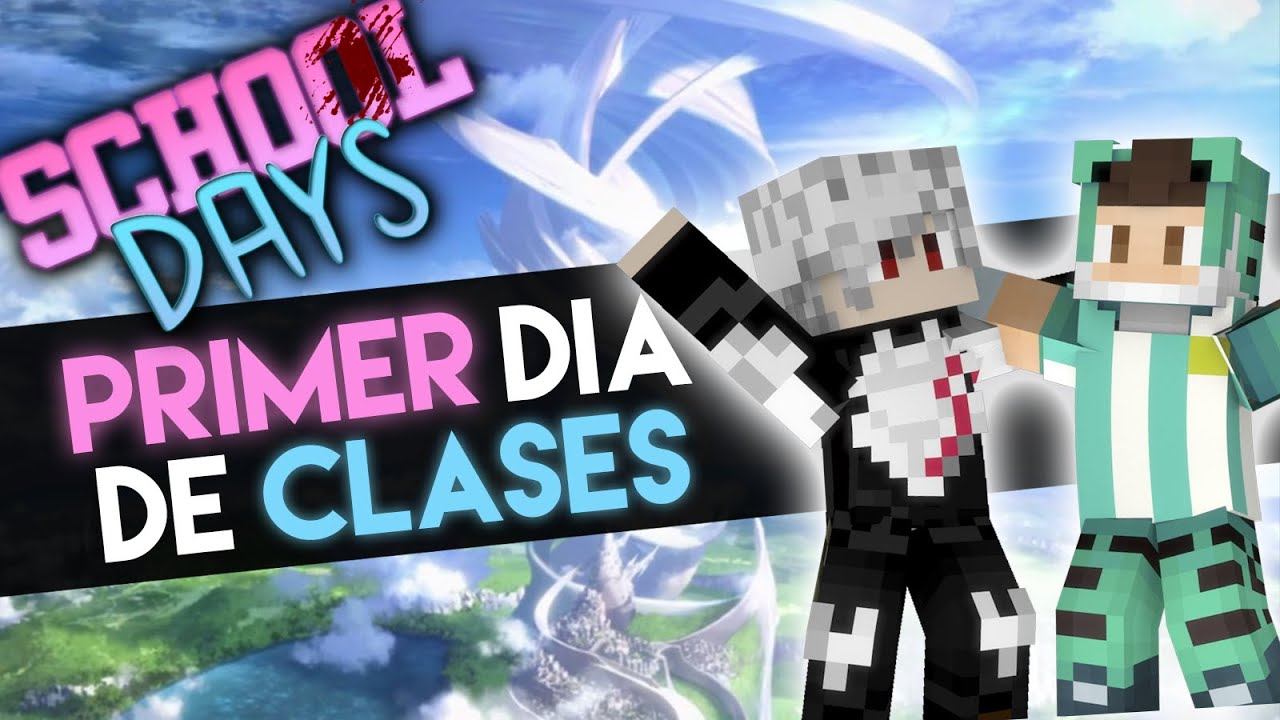 School Days PRIMER DIA DE CLASES Historia En Minecraft 1 CILIO YouTube