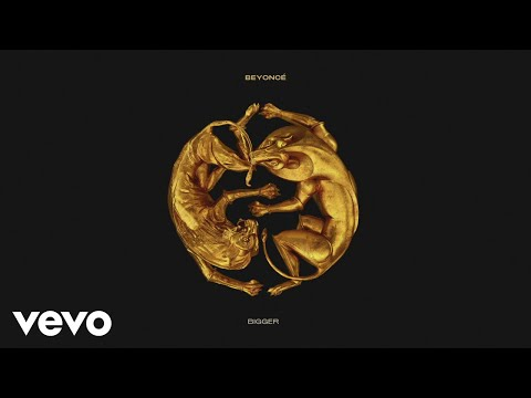 Beyoncé - BIGGER (Official Audio)