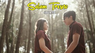 SALAM TRESNO - ILUX ID (OFFICIAL VIDEO)