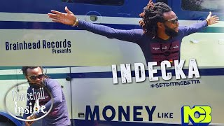 Indecka - Money Like - September 2016